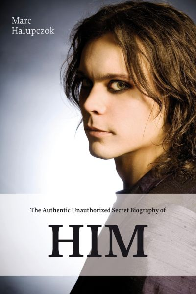 The Authentic Unauthorized Secret Biography of HIM