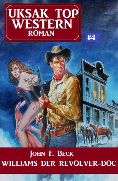 Uksak Top Western-Roman 4 Williams der Revolver-Doc