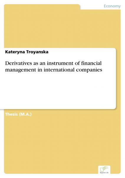 Derivatives as an instrument of financial management in international companies