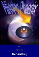 Mission Phoenix - Band 1: Der Auftrag