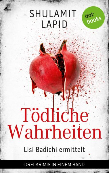 Tödliche Wahrheiten - Lisi Badichi ermittelt