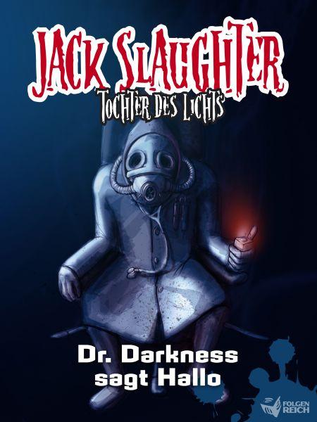 Jack Slaughter - Dr. Darkness sagt Hallo