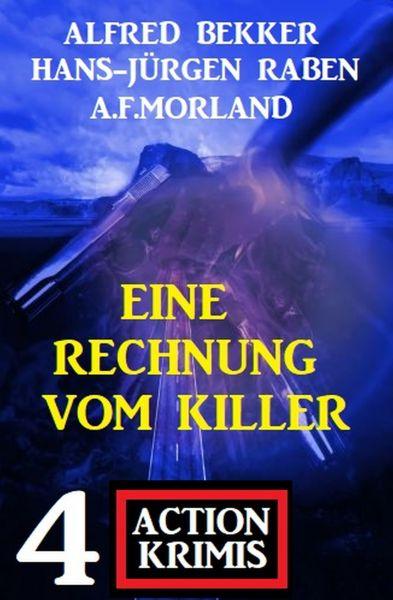 Eine Rechnung vom Killer: 4 Krimis