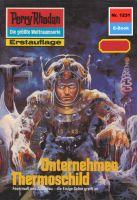 Perry Rhodan 1231: Unternehmen Thermoschild (Heftroman)