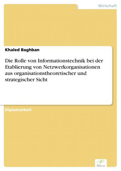 Die Rolle von Informationstechnik bei der Etablierung von Netzwerkorganisationen aus organisationsth