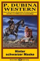 P. Dubina Western, Bd. 12: Hinter schwarzer Maske