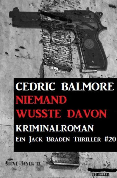 Ein Jack Braden Thriller #20: Und niemand wusste davon