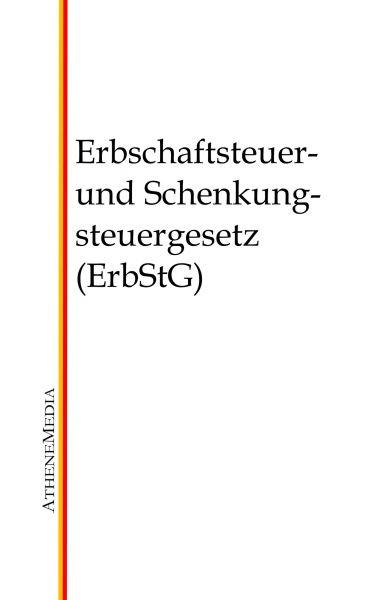 Erbschaftsteuer- und Schenkungsteuergesetz (ErbStG)