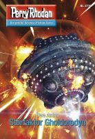 Perry Rhodan 2776: Störfaktor Gholdorodyn (Heftroman)