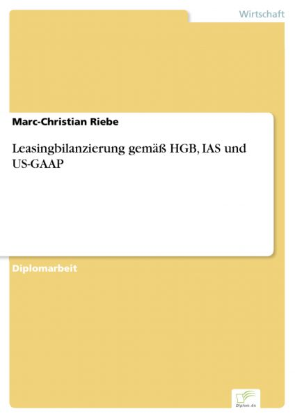 Leasingbilanzierung gemäß HGB, IAS und US-GAAP