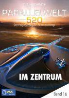 Parallelwelt 520 - Band 16 - Im Zentrum