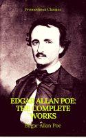 Edgar Allan Poe: Complete Works (Best Navigation, Active TOC)(Prometheus Classics)