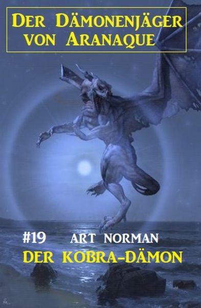 Der Dämonenjäger von Aranaque 19: Der Kobra-Dämon