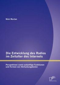 Die Entwicklung des Radios im Zeitalter des Internets: Perspektiven sowie zukünftige Funktionen und