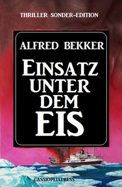 Einsatz unter dem Eis: Thriller Sonder-Edition