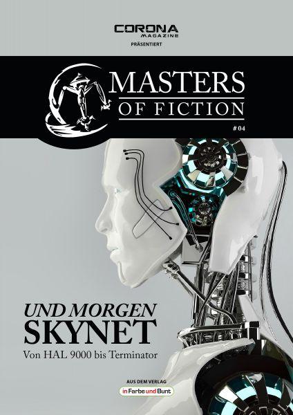 Masters of Fiction 4: Und morgen SKYNET - von HAL 9000 bis Terminator