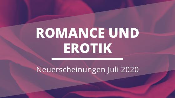 Romance_Erotik-Neuerscheinungen-Juli-2020