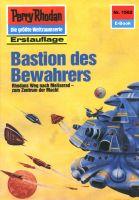 Perry Rhodan 1562: Bastion des Bewahrers (Heftroman)