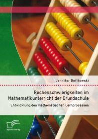 Rechenschwierigkeiten im Mathematikunterricht der Grundschule: Entwicklung des mathematischen Lernpr