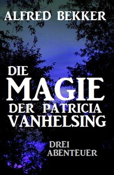 Die Magie der Patricia Vanhelsing