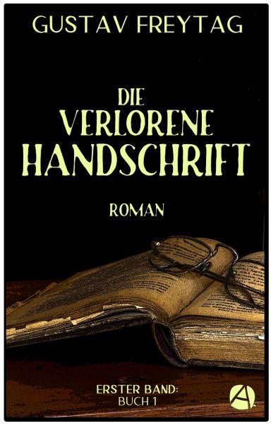 Die verlorene Handschrift. Erster Band