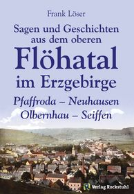 Sagen und Geschichten aus dem oberen Flöhatal im Erzgebirge