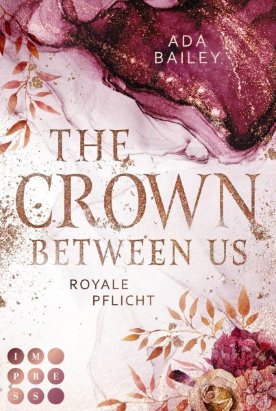 """The Crown Between Us. Royale Pflicht (Die """"Crown""""-Dilogie 2)"""