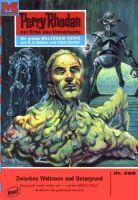 Perry Rhodan 486: Zwischen Weltraum und Untergrund (Heftroman)