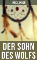 Der Sohn des Wolfs (Vollständige deutsche Ausgabe)