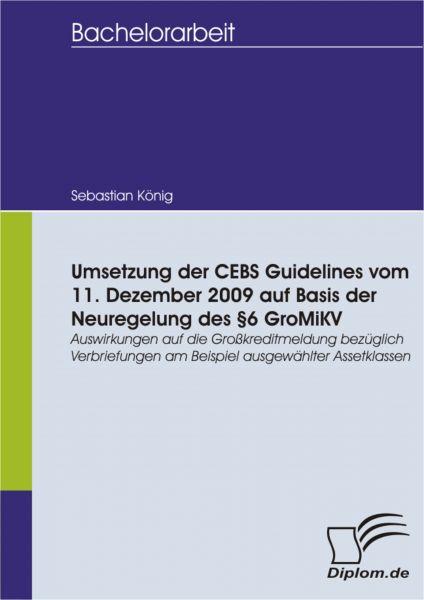 Umsetzung der CEBS Guidelines vom 11. Dezember 2009 auf Basis der Neuregelung des §6 GroMiKV - Auswi