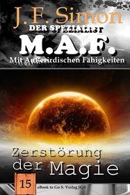 Zerstörung der Magie ( Der Spezialist M.A.F. 15 )