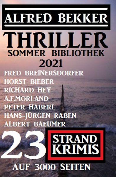 Thriller Sommer Bibliothek 2021: 23 Strand Krimis auf 3000 Seiten