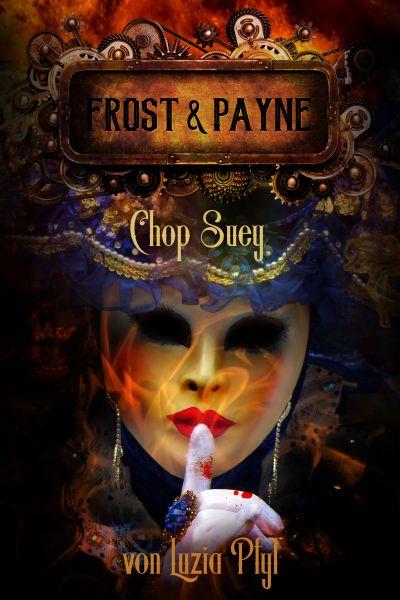 Frost & Payne - Band 6: Chop Suey (Steampunk)