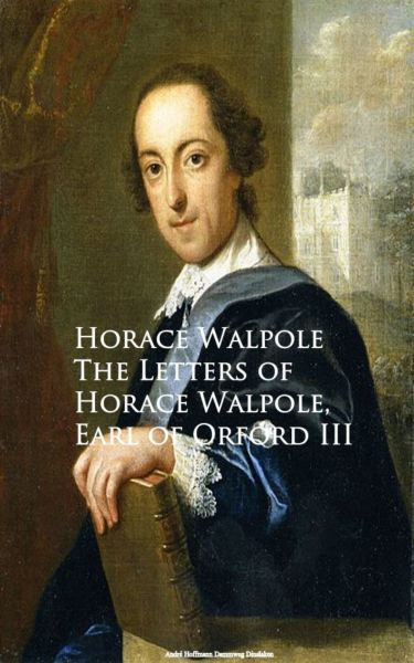 The Letters of Horace Walpole, Earl of Orford III
