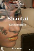 Shantai: Katzenspiele