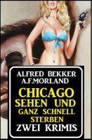 Chicago sehen und ganz schnell sterben: Zwei Krimis