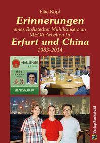 Erinnerungen eines Bollstedter Mühlhäusers an MEGA-Arbeiten in Erfurt und China 1983–2014