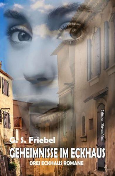 Geheimnisse im Eckhaus: Drei Eckhaus Romane