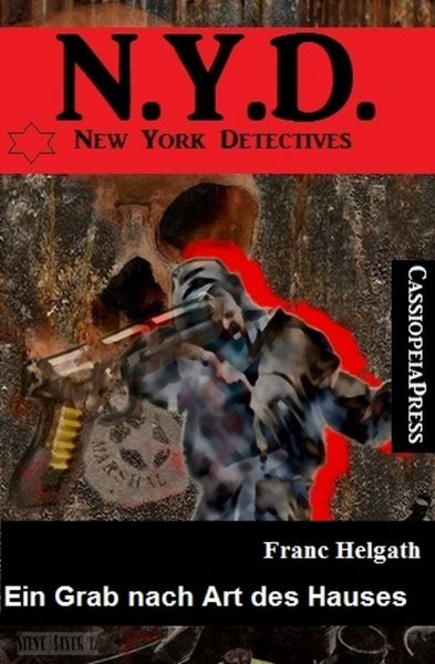 N. Y. D. - New York Detectives: Ein Grab nach Art des Hauses