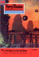 Perry Rhodan 244: Die Kugel aus Zeit und Raum (Heftroman)