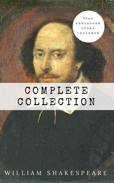 William Shakespeare: The Complete Collection (Hamlet + The Merchant of Venice + A Midsummer Night's