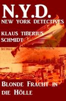 Blonde Fracht in die Hölle: N.Y.D. - New York Detectives