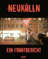Neukölln - Ein Frontbericht