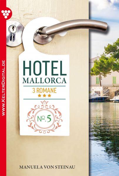 Hotel Mallorca - 3 Romane, Band 5 – Liebesroman