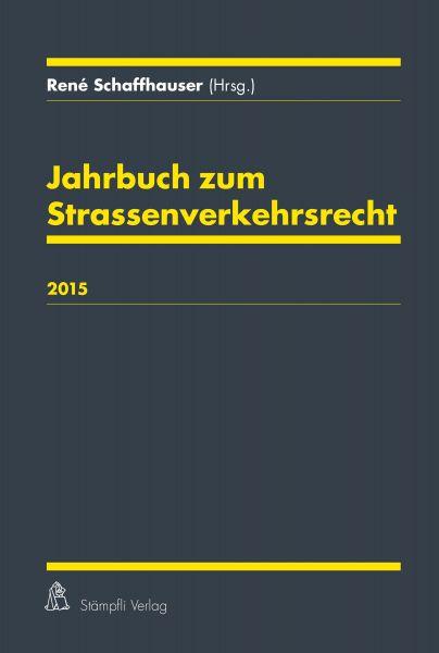 Jahrbuch zum Strassenverkehrsrecht 2015