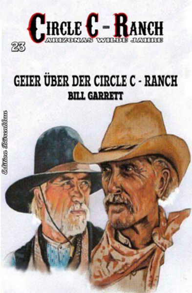 Circle C-Ranch #23: Geier über der Circle C-Ranch