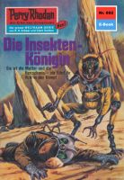Perry Rhodan 692: Die Insekten-Königin (Heftroman)