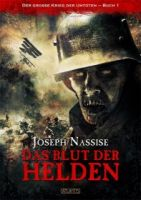 Das Blut der Helden: Der große Krieg der Untoten - Buch 1