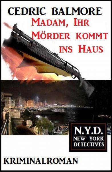 Madam, Ihr Mörder kommt ins Haus: N.Y.D. – New York Detectives