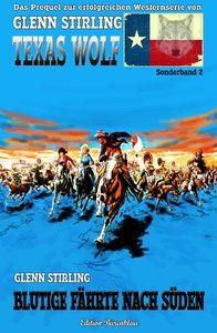 Texas Wolf Sonderband #2: Blutige Fährte nach Süden